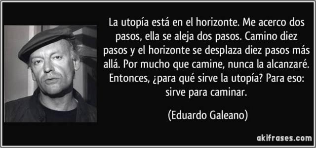 Galeano, sobre la utopía